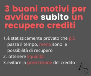 In breve, ci sono almeno 3 buoni motivi per avviare subiti un recupero crediti, innanzitutto quello per cui è stato provato statisticamente che più il tempo passa, meno sono le possibilità di recuperare il credito.